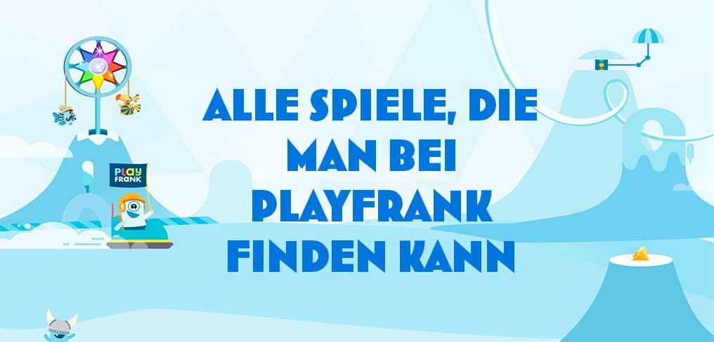 Alle Spiele, die man bei PlayFrank finden kann